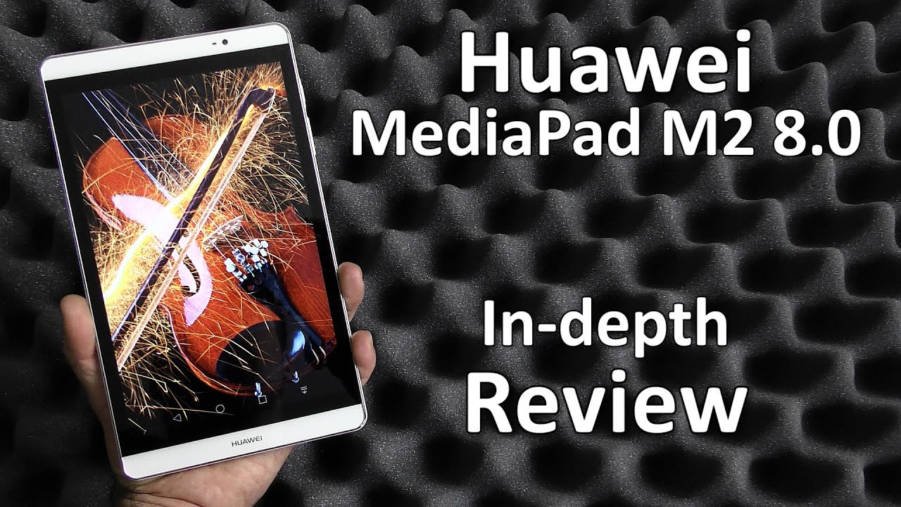 Huawei MediaPad M2 8.0 In-depth Review