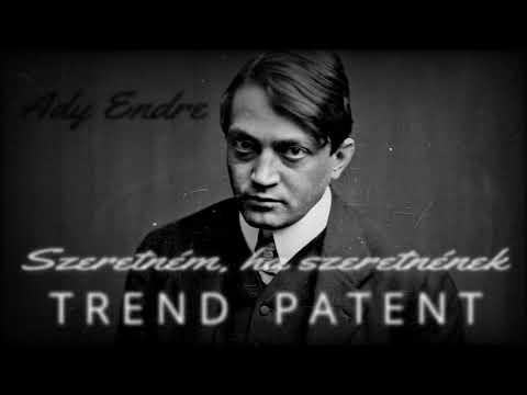 Ady Endre - Szeretném, ha szeretnének ::: TREND PATENT (2020)