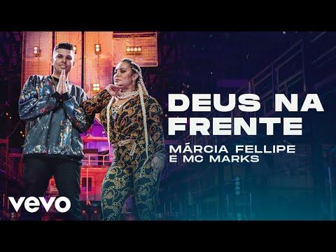 Márcia Fellipe, MC Marks – Deus Na Frente