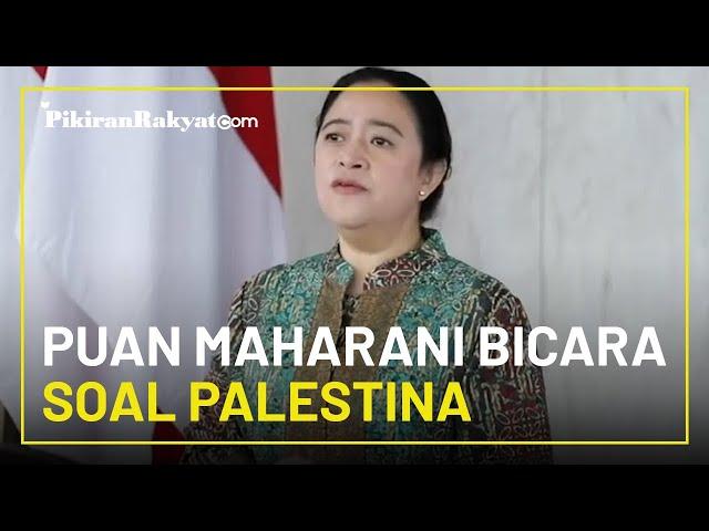 Puan Maharani Bicara Soal Palestina: Indonesia Memiliki Tanggung Jawab Moral Memastikan Kemerdekaan