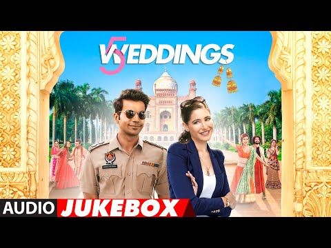 Full Album:  5 Weddings | Raj Kummar Rao, Nargis Fakhri | Audio Jukebox