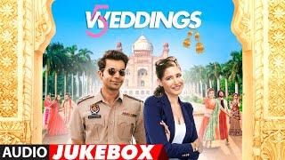 Full Album:  5 Weddings | Raj Kummar Rao, Nargis Fakhri | Audio Jukebox