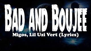 Migos, Lil Uzi Vert - Bad and Boujee (Lyrics)