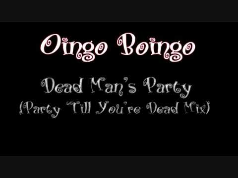 Oingo Boingo - Dead Mans Party (Party Till Youre Dead Mix)