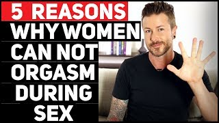 5 Reason Why Women Can Not Orgasm During Sex