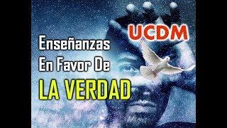 171- UN CURSO DE MILAGROS: ENSEÑANZAS EN FAVOR DE LA VERDAD