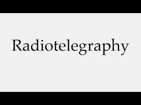 How to Pronounce Radiotelegraphy