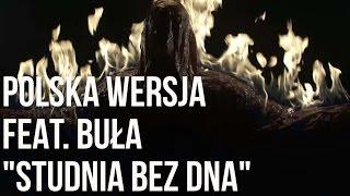 Polska Wersja - Studnia Bez Dna feat. Buła, prod. Lazy Rida