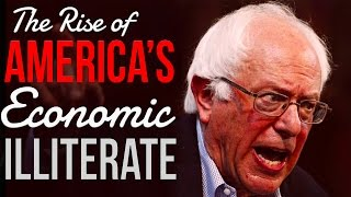 Bernie Sanders: The Rise of an Economic Illiterate in America