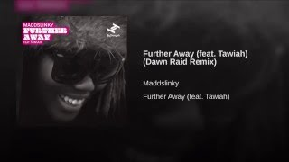 Further Away (Dawn Raid Remix) (feat. Tawiah)