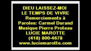 DIEU LAISSEZ MOI LE TEMPS DE VIVRE - LUCIE MAROTTE