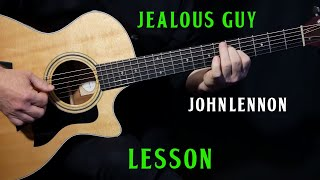"""how to play """"Jealous Guy"""" on guitar by John Lennon 