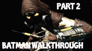 Batman Return to Arkham Asylum Part 2 SCARECROW YOU BITCH!!!