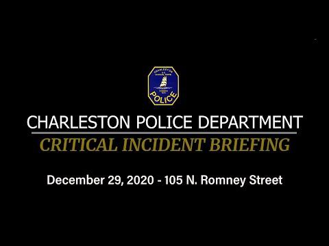 Charleston Police Department Critical Incident Briefing: 105 N. Romney Street December 29, 2020