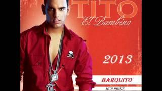 tito el bambino barquito mcr edit 2013