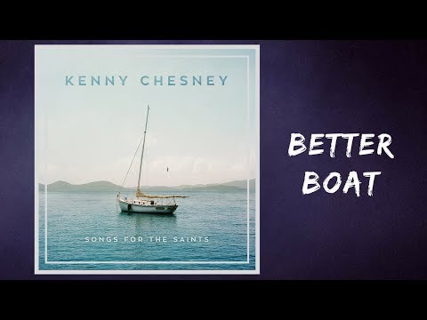 Kenny Chesney - Better Boat (Lyrics)