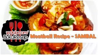 Easy Meatball Recipe - Resep Sambal Fried Eggs Meatballs - Beef & Egg Meatballs With Spicy Gravy