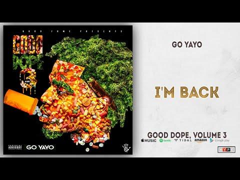Go Yayo - I'm Back (Good Dope 3)