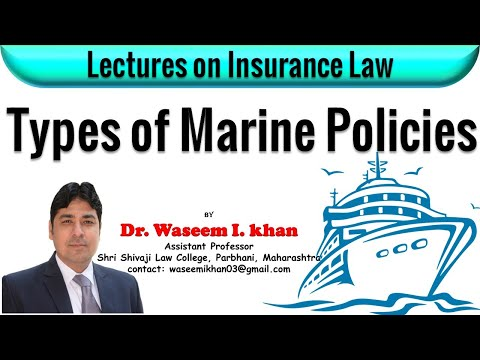 Marine Insurance Contract Part I | Types of Marine Policies | Lectures on Insurance Law.