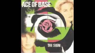 Ace of Base - I saw the sign Shock! I got a new life You would hard...