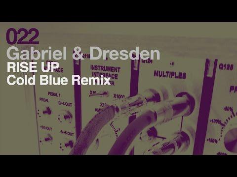 Gabriel & Dresden - Rise Up (Cold Blue Remix)