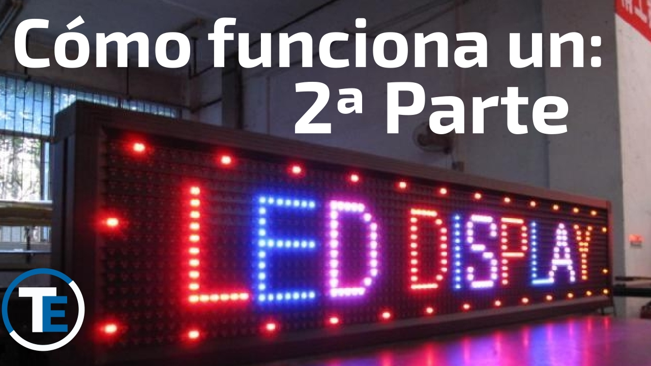 Cómo Funciona Un Display Led Matriz 2 Youtube