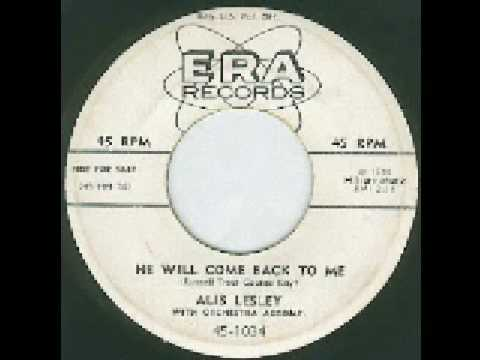 Alis Lesley - He Will Come Back To Me - YouTube