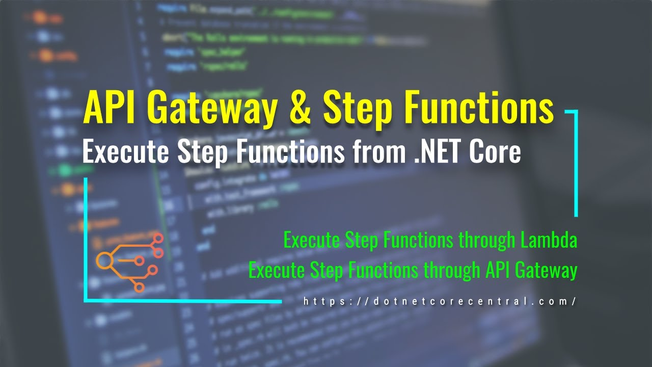 Trigger Step Functions (Microservices Orchestration) Through API Gateway and Lambda [.NET Core]
