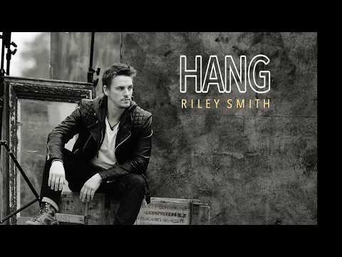 Hang  Riley Smith