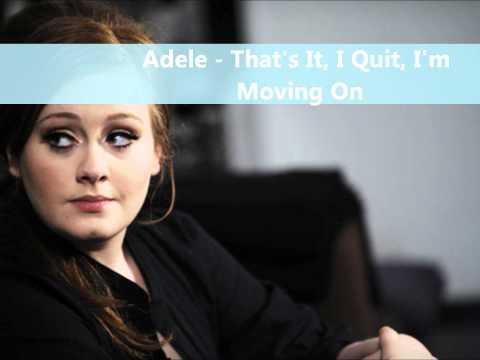 Adele - That's It, I Quit, I'm Moving On
