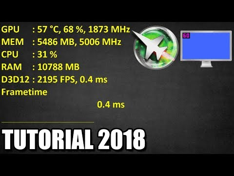 How to monitor FPS,CPU,GPU and RAM usage with MSI Afterburner 2018 - Updated [Tutorial]