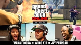 Grand Theft Auto V Online Sessions : Waka Flocka Flame, Jay Pharoah & DJ Whoo Kid