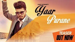 SUMIT GOSWAMI : Yaar Purane (Teaser ) - New Haryanvi Songs Haryanavi 2019 | Sonotek Music