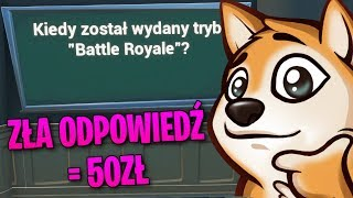 Great knowledge quiz about Fortnite but... EVERY BAD ANSWER COSTS US 50 ZŁ