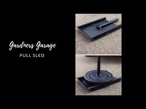 Pull Sled for a home gym - DIY how to with commentary