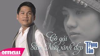 Cô gái Sầm Nưa xinh đẹp - Trọng Tấn | Nhạc cách mạng [Full HD 1080p]