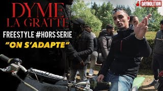 "Dymé La Gratte - [Freestyle Hors Série] ""On s'adapte"" I Daymolition"
