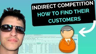Indirect Competition - How To Find Their Customers (In Depth Guide)