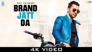 Brand Jatt Da Rai Jujhar Free MP3 Song Download 320 Kbps