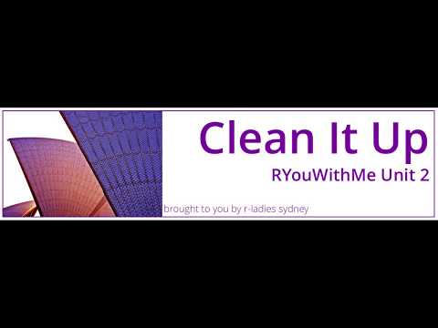 Clean It Up Lesson 1 Video 1 #RYouWithMe by R-Ladies Sydney