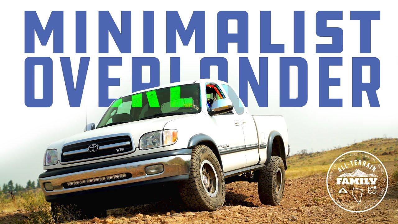 Minimalist Overlander: 1st Gen Toyota Tundra