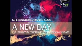 DJ Leandro feat. Bantu Soul - A New Day  ( Peete Dibabes Vocal Dub Mix )