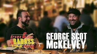 The Right Place At The Right Time- Brews & Eats With Badass Peeps E4 George Scot-Bad Weather Brewing