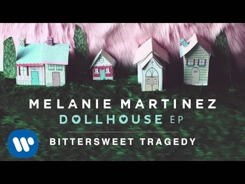 Melanie Martinez - Bittersweet Tragedy (Official Audio)