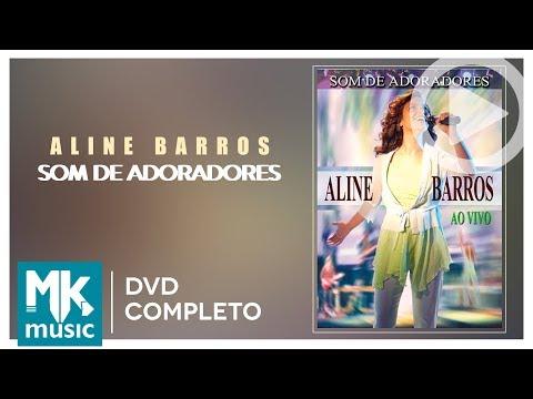 Som de Adoradores - Aline Barros DVD COMPLETO