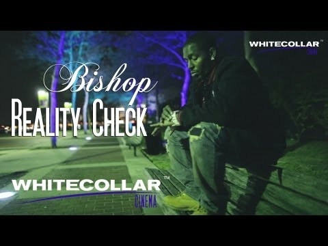 "Bishop ""Reality Check"" Music Video"