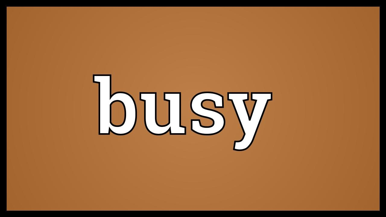 Busy Meaning