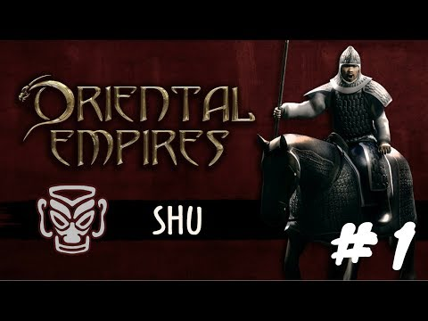 Oriental Empires Gameplay - Lets Play - Shu - Episode 1