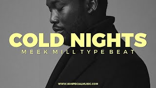 """Meek Mill intro type beat """"Cold nigts"""" 