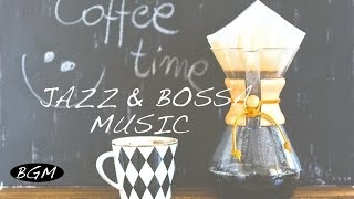 Cafe Music!!Jazz & Bossa Music for relaxation!!Background Music!!コーヒータイム!!